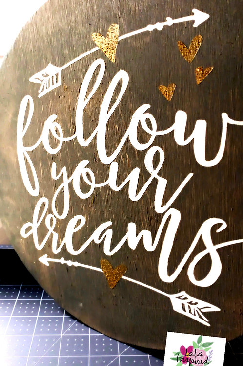 follow your dreams wood sign