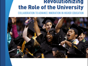 Revolutionizing the Role of the University: Collaboration to Advance Innovation in Higher Education