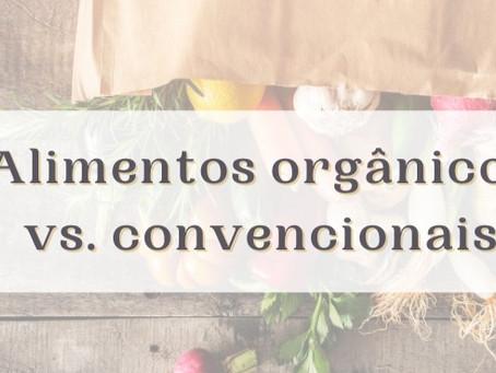Alimentos orgânicos vs. convencionais