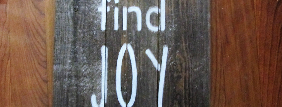 """""""Find Joy"""" Sign"""