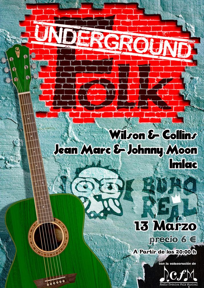 """""""UNDERGROUND FOLK"""" (Sala Búho Real, Madrid)"""