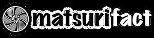 matsurifact