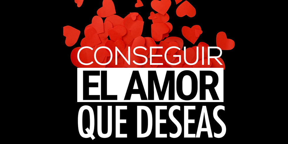 CONSIGUE EL AMOR QUE DESEAS 16 JUNIO
