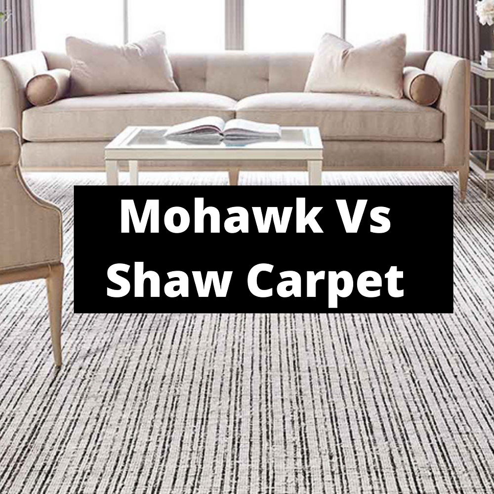 Mohawk Vs Shaw Carpet (Which One Is Better)?