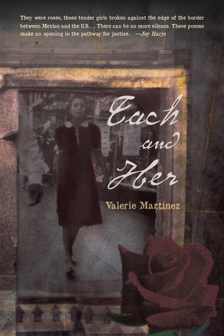 Each and Her by Valerie Martinez