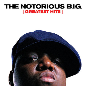 The Notorious B.I.G - Greatest Hits