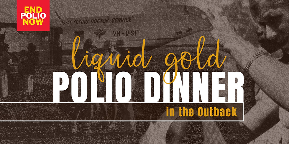 Liquid Gold in the Outback - Polio Dinner