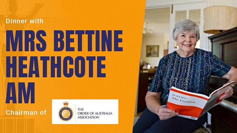 Dinner with Mrs Bettine Heathcote AM - The Order of Australia