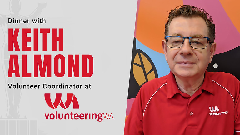 Dinner with Keith Almond - Volunteering WA