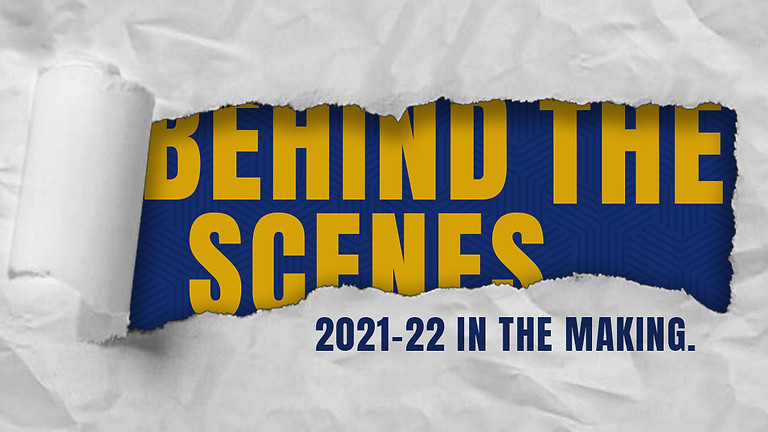 Behind the Scenes - 2021/22 in the Making
