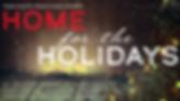 HomeForTheHolidays-1024x576.png