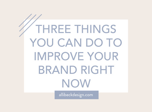 Three things you can do right now to improve your brand