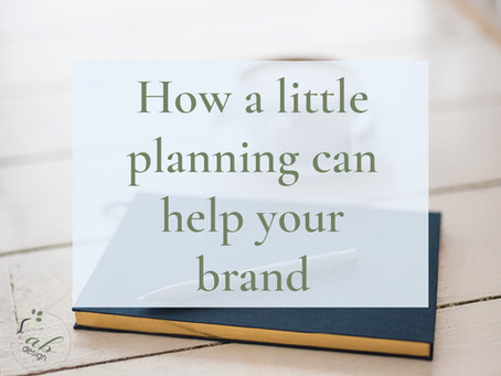How a little planning can help your brand