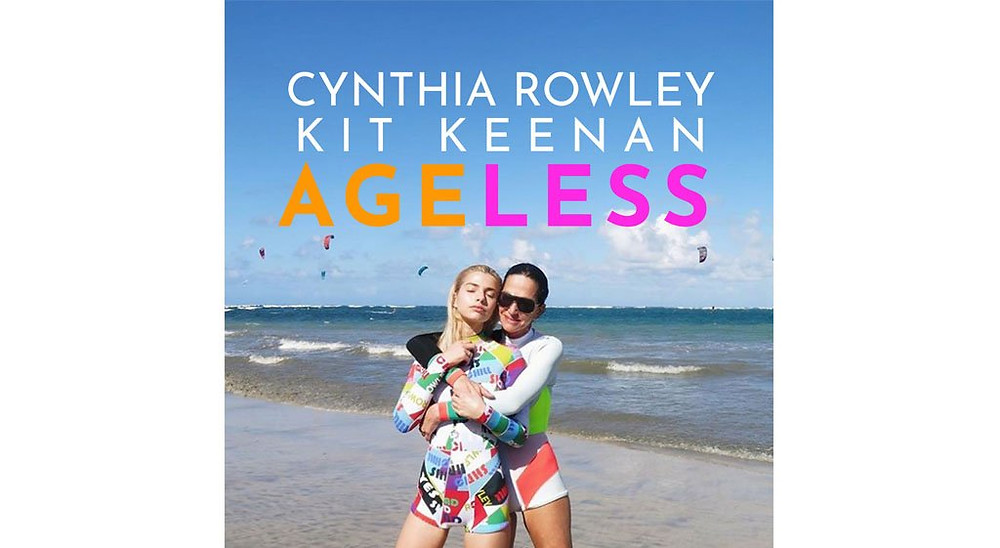 Ageless Podcast with Cynthia Rowley and Kit Keenan
