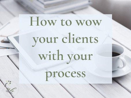 How to wow your clients with your process