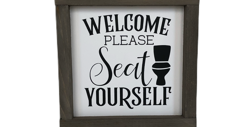 Welcome Please Seat Yourself