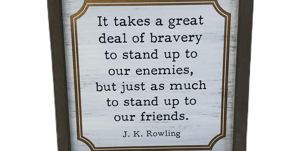 It takes a great deal of bravery