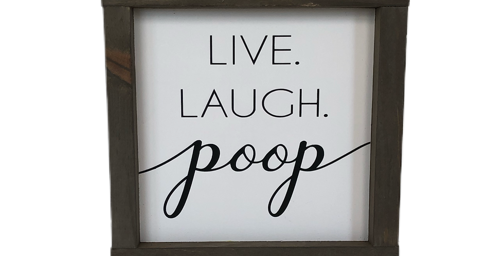 Live Laugh Poop