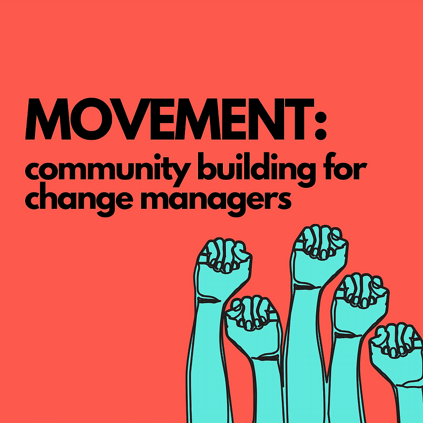 Movement: community building for change managers: 3 day masterclass