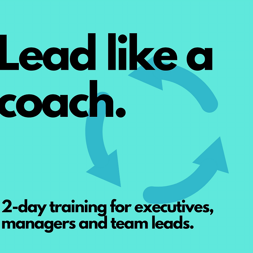 Lead like a coach - a 1-day masterclass for managers
