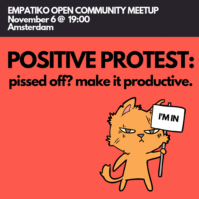 Empatiko Open Monthly Community Meetup - November: Positive Protest