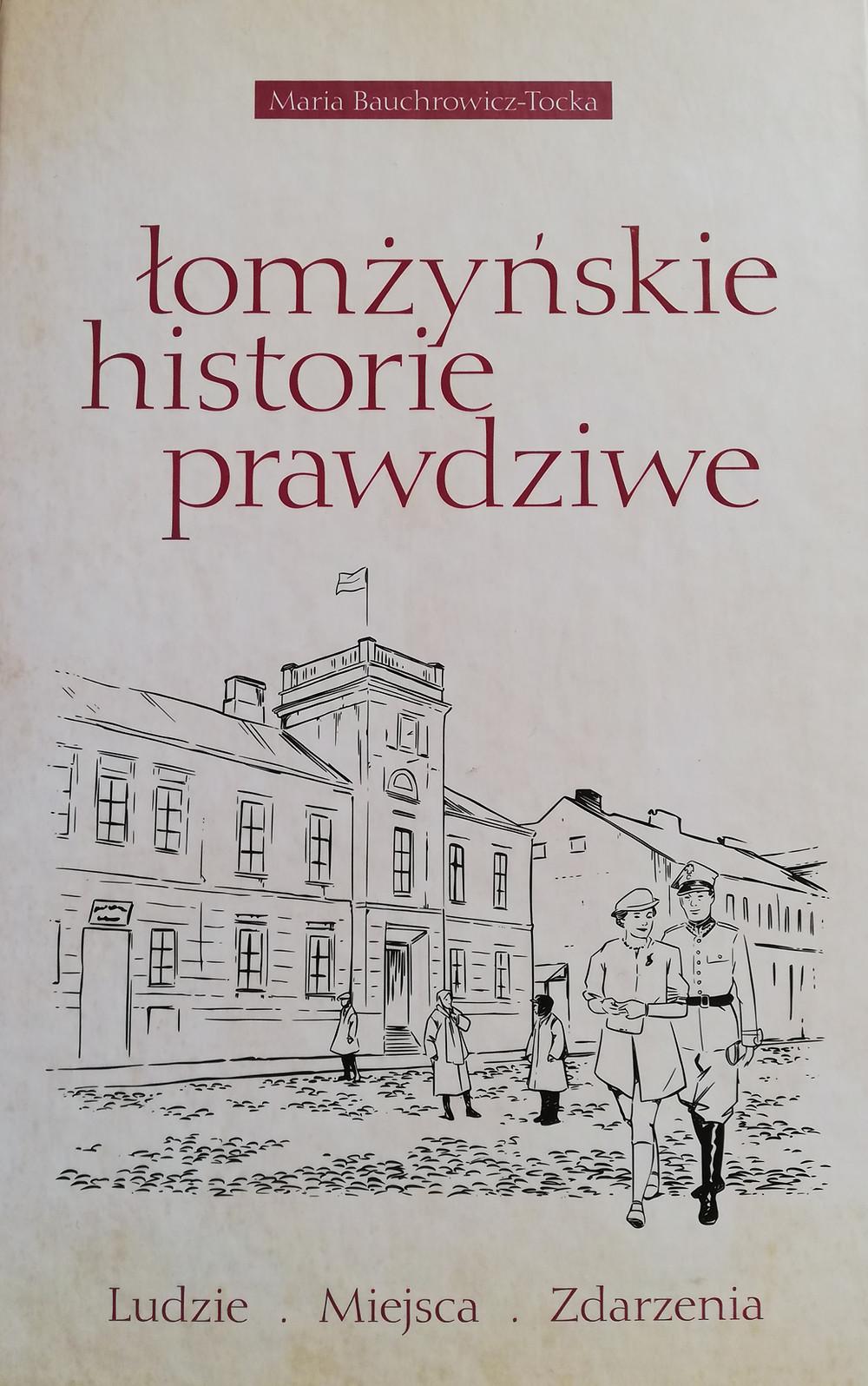 Łomżyńskie historie prawdziwe