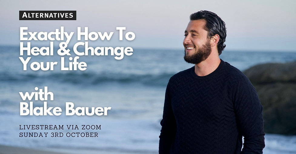 Copy of Exactly How To Heal & Change Your Life workshop with Blake Bauer.jpg