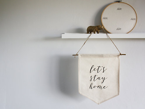 Small Canvas Wall Hanging Fabric Banner Sign - Let's Stay Home