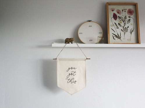 Small Canvas Wall Hanging Fabric Banner Sign - You Got This