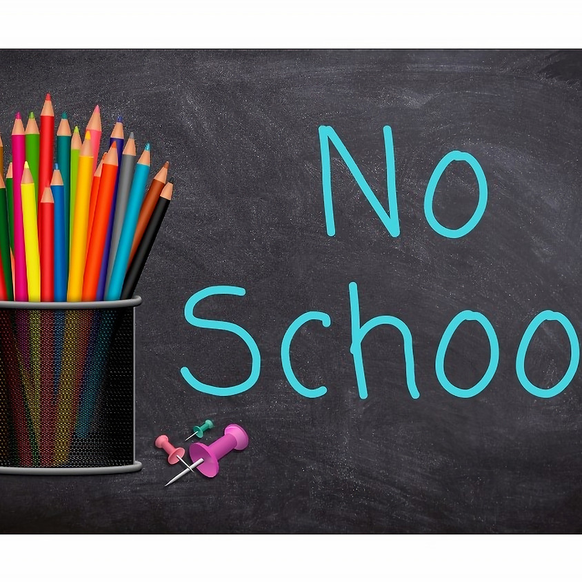 NO SCHOOL for Students!