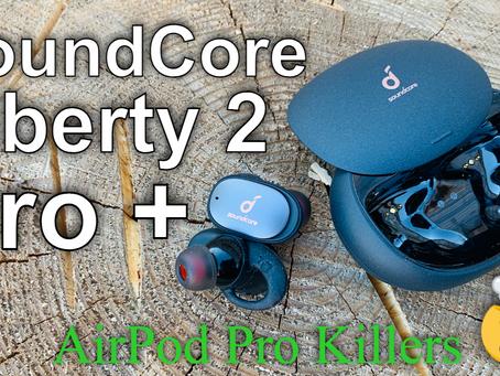 Soundcore Liberty 2 Pro+ Review