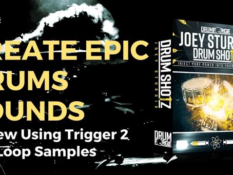 Drumshotz Joey Sturgis - Review, Trigger 2, Loop Samples