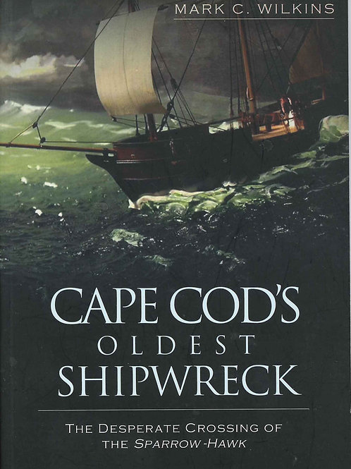Member - Cape Cod's Oldest Shipwreck, The Desperate Crossing of the Sparrow-Hawk
