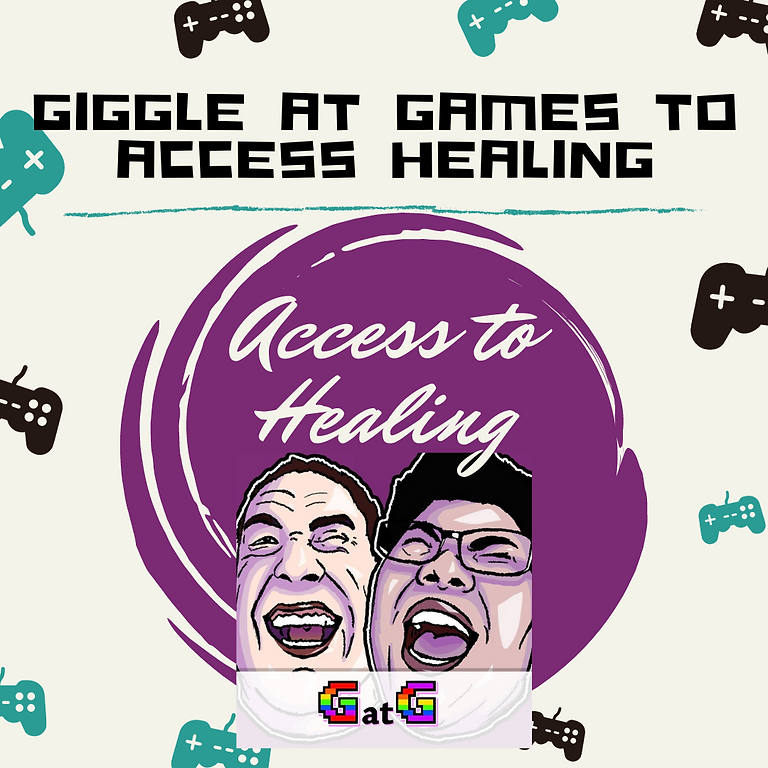 Giggle at Games to Access Healing