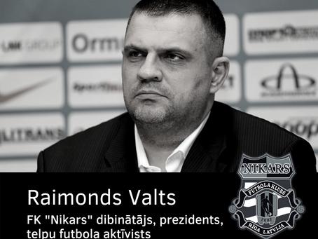 """Aizsaulē devies FK """"Nikars"""" dibinātājs un prezidents Raimonds valts"""