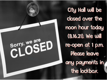 City Hall Closed at Noon on 8-16-21