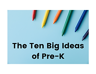 10 Big Ideas of Pre-K