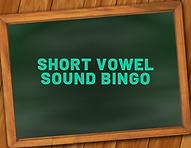Short Vowel Sound Bingo