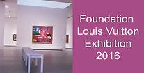 Foundation Louis Vuitton Exhibition 2016