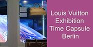 Louis Vuitton Exhibition Time Capsule Be