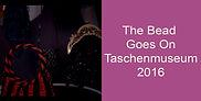 The Bead Goes On Taschenmuseum 2016.jpg