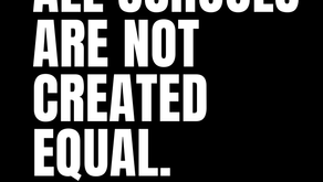 All Schools Are Not Created Equal.