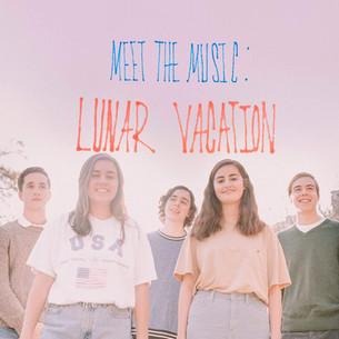 Meet The Music: Lunar Vacation