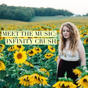 Meet the Music: Infinity Crush