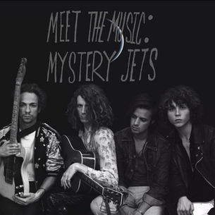 Meet the Music: Mystery Jets
