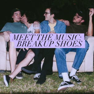 Meet the Music: Breakup Shoes