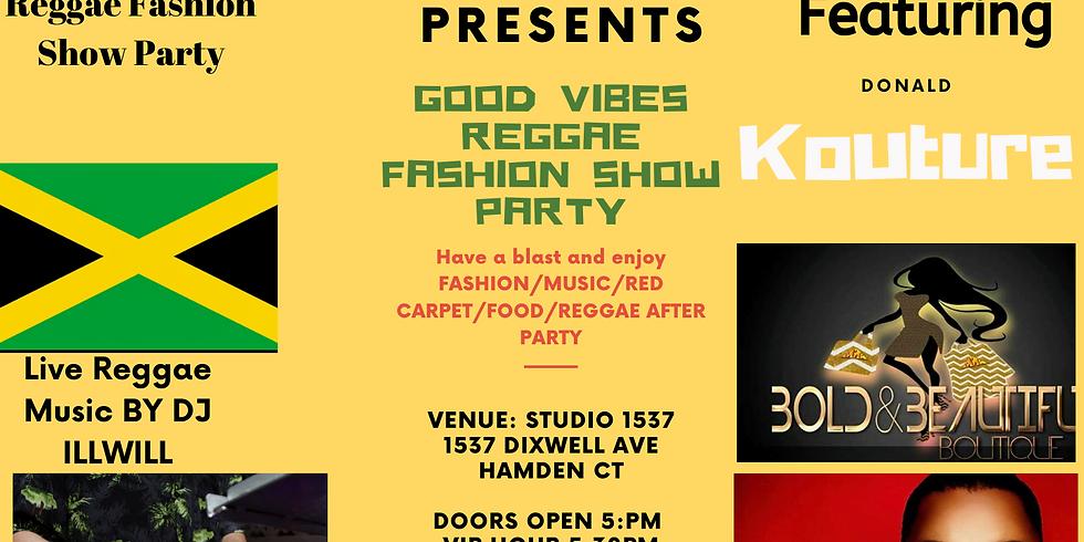 Good Vibes Reggae Fashion Show Party