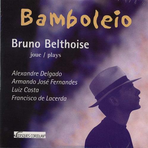 BAMBOLEIO | Bruno Belthoise joue Alexandre Delgado