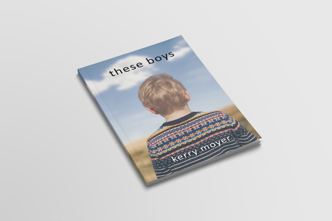 These Boys by Kerry Moyer