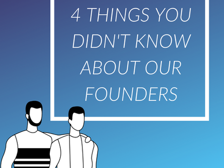 4 Things You Didn't Know About Our Founders